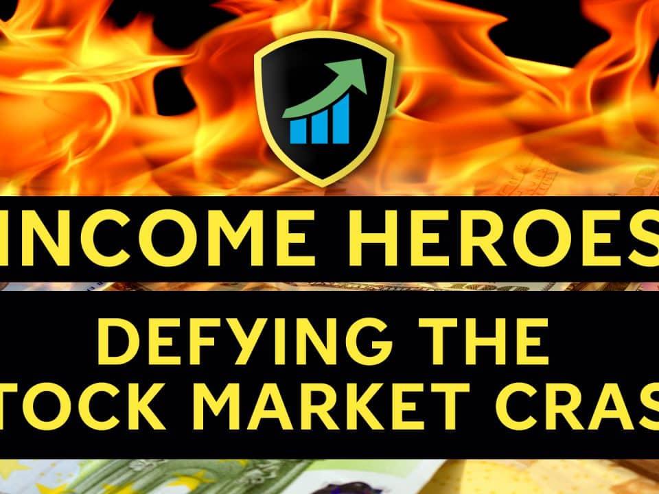 Income Heroes Defying Stock Market Crash