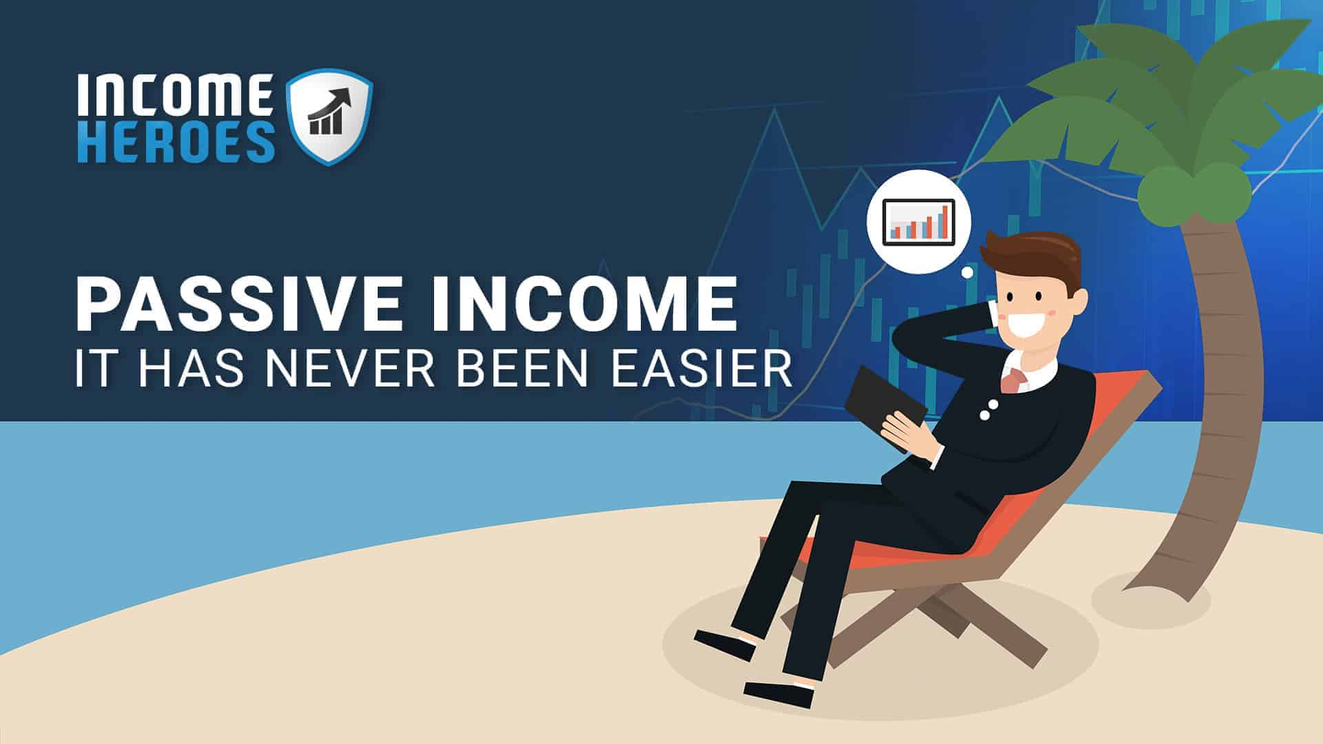 Passive Income - it has never been easier